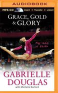 Grace, Gold and Glory (Unabridged, Mp3) CD