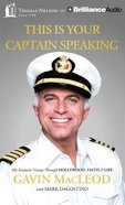This is Your Captain Speaking (Unabridged, 8 Cds) CD