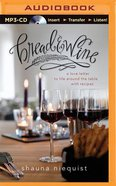 Bread and Wine (Unabridged, Mp3) CD
