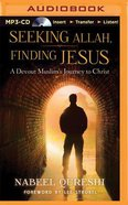 Seeking Allah, Finding Jesus (Unabridged, Mp3) CD