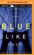 Blue Like Jazz (Abridged, Mp3) CD