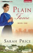Plain Fame (Unabridged, 6 CDS) (#01 in The Plain Fame Audio Series)