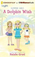 A Dolphin Wish (Unabridged, 3 CDS) (Faithgirlz! Series) CD