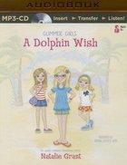 A Dolphin Wish (Unabridged, MP3) (Faithgirlz! Series) CD