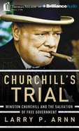 Churchill's Trial (Unabridged, 6 Cds) CD