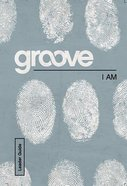 I Am (Leader Guide) (Groove Series)