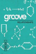 Relationships (Leader Guide) (Groove Series)