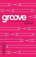 School (Leader Guide) (Groove Series)