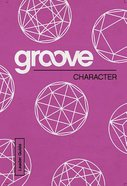 Character (Leader Guide) (Groove Series)