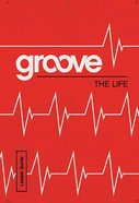 The Life (Leader Guide) (Groove Series)