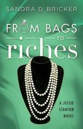 From Bags to Riches (#03 in Jessie Stanton Novel Series) Hardback