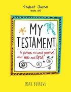 My Testament Student Journal (Volume One)