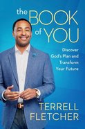 The Book of You: Discover God's Plan and Transform Your Future Paperback