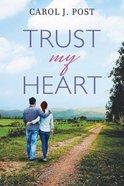 Trust My Heart Paperback