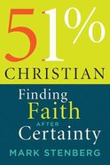 51% Christian: Finding Faith After Certainty Paperback