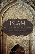 Islam: What Non-Muslims Should Know Paperback