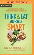 Think and Eat Yourself Smart (Unabridged, Mp3) CD