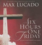 Six Hours One Friday (Abridged, 3 Cds) CD