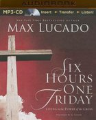 Six Hours One Friday (Abridged, Mp3) CD