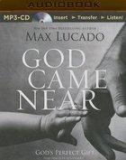 God Came Near (Abridged, Mp3) CD