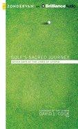 Golf's Sacred Journey (Unabridged, 4 Cds)