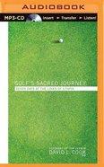 Golf's Sacred Journey (Unabridged, Mp3)