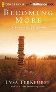 Becoming More Than a Good Bible Study Girl (Unabridged, 6 Cds) CD