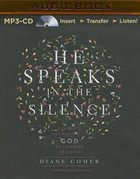 He Speaks in the Silence (Unabridged, Mp3) CD