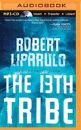 The 13Th Tribe (Unabridged, MP3) (#01 in Immortal Files Audio Series) CD