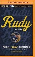 Rudy: My Story (Unabridged, Mp3)