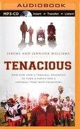 Tenacious (Unabridged, Mp3) CD
