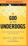 God of the Underdogs: When the Odds Are Against You, God is For You (Unabridged, Mp3) CD