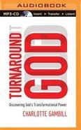 Turnaround God (Unabridged, Mp3)