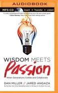 Wisdom Meets Passion (Unabridged, Mp3) CD