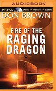 Fire of the Raging Dragon (Unabridged, MP3) (#02 in Pacific Rim Audio Series) CD