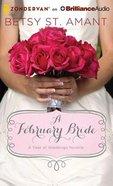 A February Bride (Unabridged, 2 CDS) (#03 in A Year Of Weddings Novella Series Audio) CD