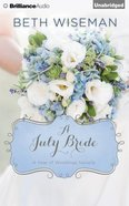 A July Bride (Unabridged, 2 CDS) (#08 in A Year Of Weddings Novella Series Audio)
