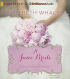 A June Bride (Unabridged, 2 CDS) (#07 in A Year Of Weddings Novella Series Audio) CD