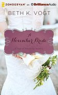 A November Bride (Unabridged, 3 CDS) (#12 in A Year Of Weddings Novella Series Audio) CD
