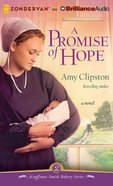 A Promise of Hope (Unabridged, 8 CDS) (#02 in Kauffman Amish Bakery Audiobook Series) CD