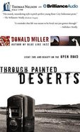 Through Painted Deserts (Unabridged, 4 Cds) CD