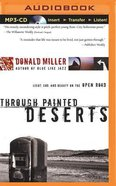 Through Painted Deserts (Unabridged, Mp3) CD