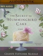 The Secret to Hummingbird Cake (Unabridged, Mp3) CD
