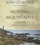 Moving Mountains (Unabridged, 4 Cds)