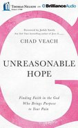 Unreasonable Hope (Unabridged, 5 Cds) CD