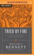 Tried By Fire (Unabridged, Mp3) CD