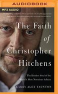 The Faith of Christopher Hitchens (Unabridged, Mp3) CD