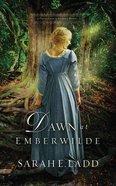 Dawn At Emberwilde (Unabridged, 8 CDS) (#02 in Treasures Of Surrey Novel Audio Series) CD
