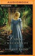 Dawn At Emberwilde (Unabridged, MP3) (#02 in Treasures Of Surrey Novel Audio Series) CD
