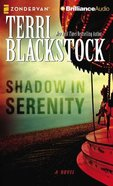 Shadow in Serenity (Unabridged, 9 Cds)